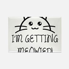 I'm Getting Meowied Magnets