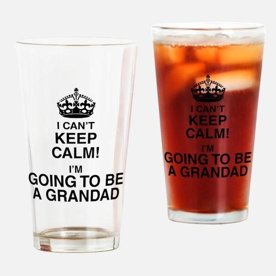 I Can't Keep Calm I'm Gona be A Grandad Drinking G