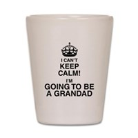 I Can't Keep Calm I'm Gona be A Grandad Shot Glass