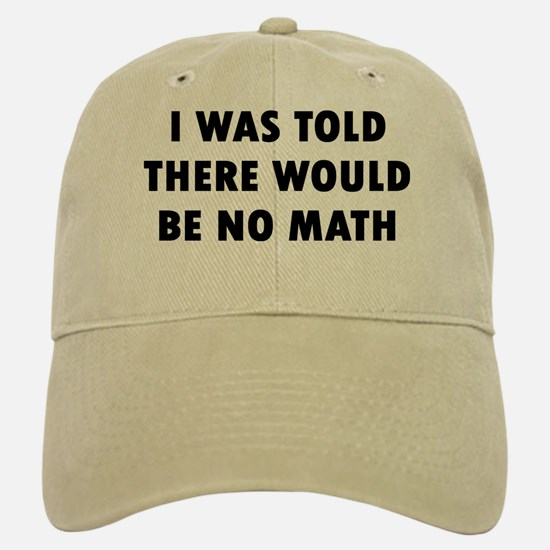 I No Math Baseball Baseball Cap