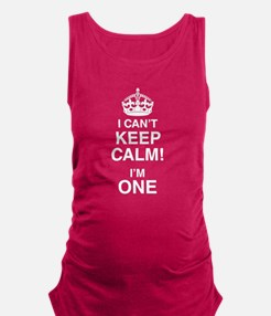 I Can't Keep Calm I'm One Maternity Tank Top