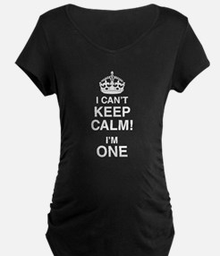 I Can't Keep Calm I'm One Maternity T-Shirt