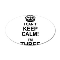 I Can't Keep Calm I'm Three Wall Sticker