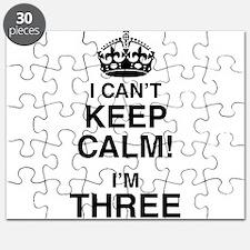 I Can't Keep Calm I'm Three Puzzle