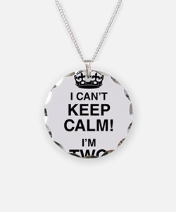 I Can't Keep Calm I'm Two Necklace