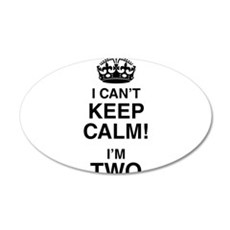 I Can't Keep Calm I'm Two Wall Sticker