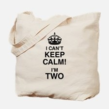 I Can't Keep Calm I'm Two Tote Bag