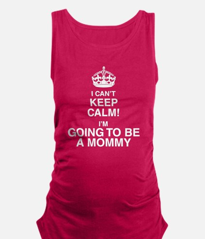 I Can't Keep Calm I'm Going To Be A Mommy Maternit