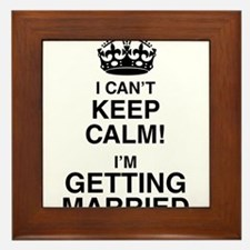 I Can't Keep Calm I'm Getting Married Framed Tile