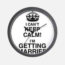 I Can't Keep Calm I'm Getting Married Wall Clock