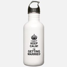 I Can't Keep Calm I'm Getting Married Sports Water