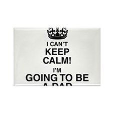 i cant keep calm im going to be a dad Magnets