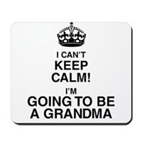 i cant keep calm im going to be a grandma Mousepad
