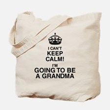 i cant keep calm im going to be a grandma Tote Bag