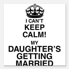 i cant keep calm my daughters getting married Squa