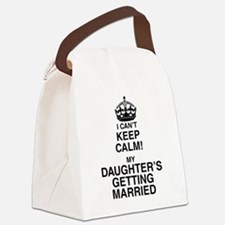 i cant keep calm my daughters getting married Canv
