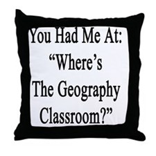 """You Had Me At: """"Where's The Geography Throw Pillow"""