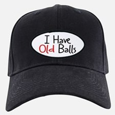 Adult Birthday Humor Baseball Hat - I HAVE OLD BALLS