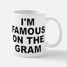 I'm Famous On The Gram (instagram) Mug Mugs