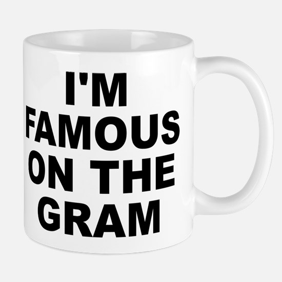 I'm Famous On The Gram (instagram) Mug Mugs