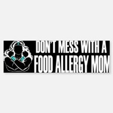 Don't Mess with a Food Allergy Mom Bumper Stickers