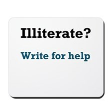 Illiterate? Write For Help Mousepad