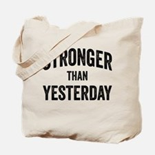 Stronger Than Yesterday Tote Bag