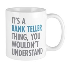 Bank Teller Thing Mugs