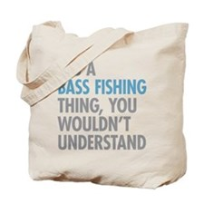 Bass Fishing Thing Tote Bag