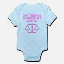 Don't Drop Me My Mommy Is A Lawyer Body Suit