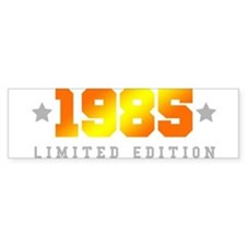 Limited Edition 1985 Birthday Shirt Bumper Bumper Sticker
