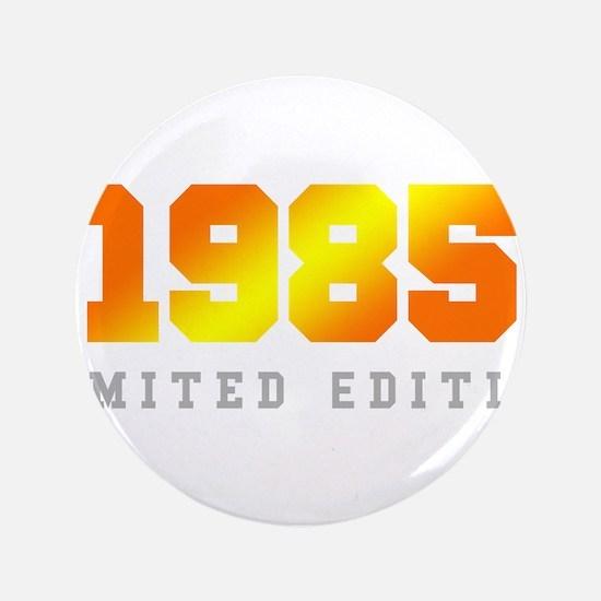Limited Edition 1985 Birthday Shirt Button