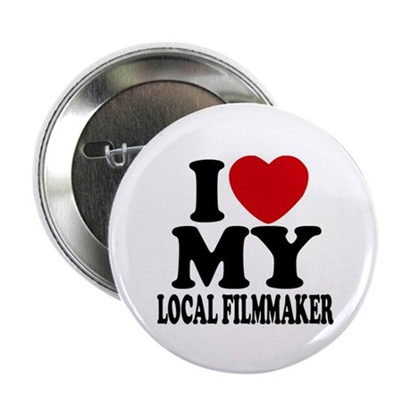 "I Love My Local Filmmaker 2.25"" Button (10 pack)"
