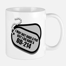 I MAY NOT HAVE A PhD, BUT I DO HAVE A DD-214 Mugs