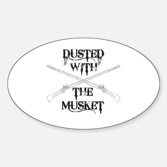 Dusted with the Musket Sticker (Oval)