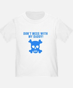 Don't Mess With My Daddy T-Shirt