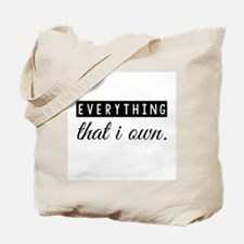 Everything That I Own Tote Bag