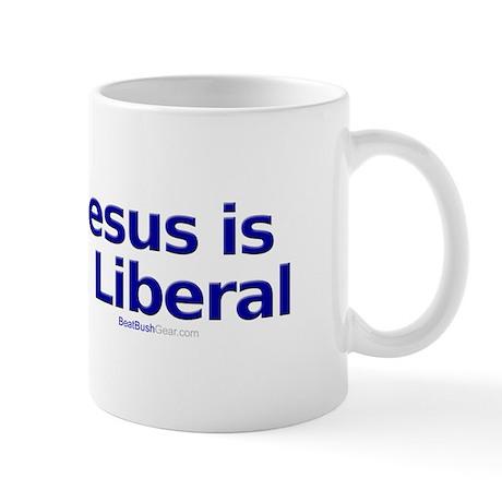 """Jesus is a Liberal"" Mug"