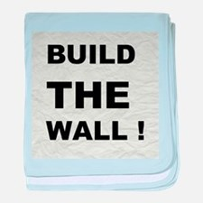 Build The Wall baby blanket