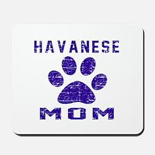 Havanese mom designs Mousepad