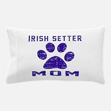 Irish Setter mom designs Pillow Case