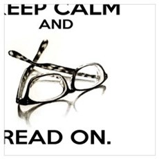 Keep Calm and Read On Glasses Poster