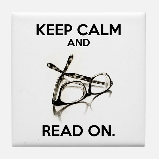 Keep Calm and Read On Glasses Tile Coaster