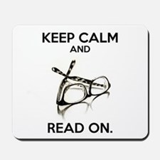 Keep Calm and Read On Glasses Mousepad