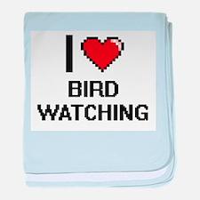 I Love Bird Watching Digital Design baby blanket