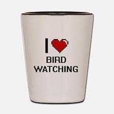 I Love Bird Watching Digital Design Shot Glass