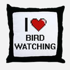 I Love Bird Watching Digital Design Throw Pillow
