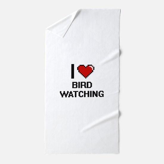 I Love Bird Watching Digital Design Beach Towel