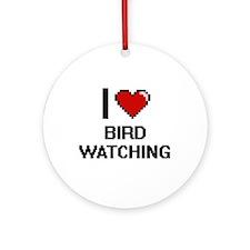 I Love Bird Watching Digital Design Round Ornament