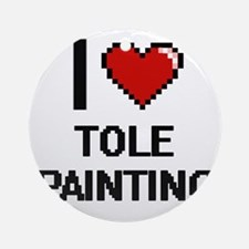 I Love Tole Painting Digital Design Round Ornament